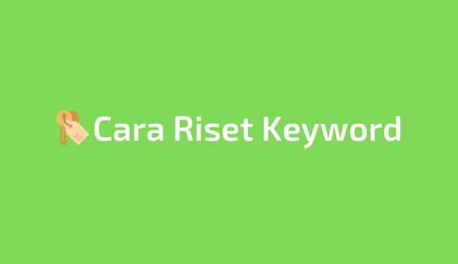 Cara riset keyword yang efektif
