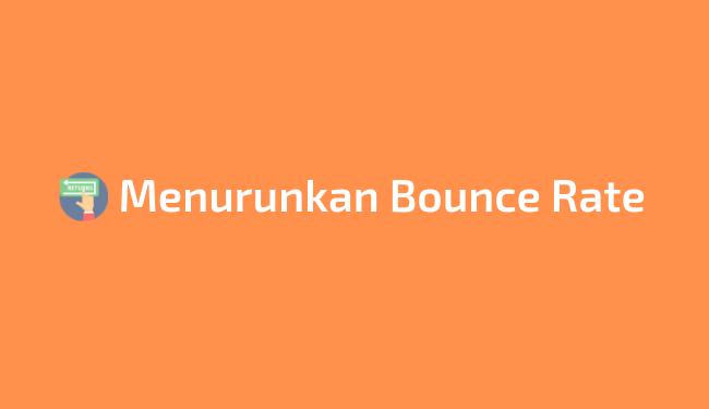 13 cara menurunkan bounce rate