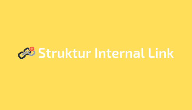 Cara membuat struktur internal link yang baik