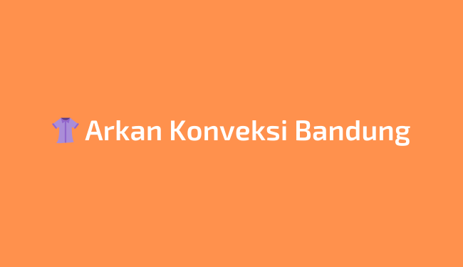 Usaha Arkan konveksi Bandung barat