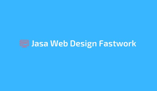 Layanan jasa web design milik Fastwork
