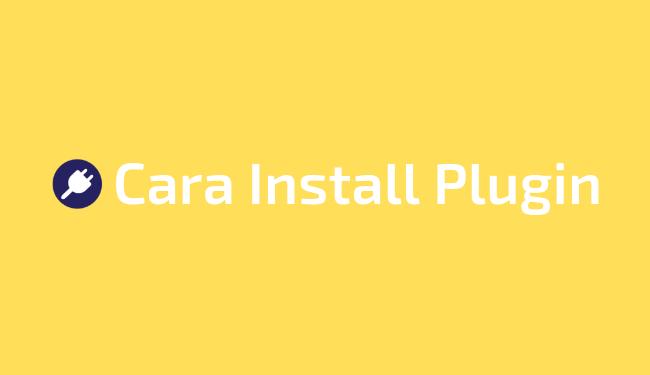 Tips cara install plugin WordPress