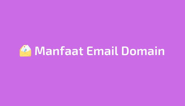 Manfaat email domain untuk bisnis dan pribadi