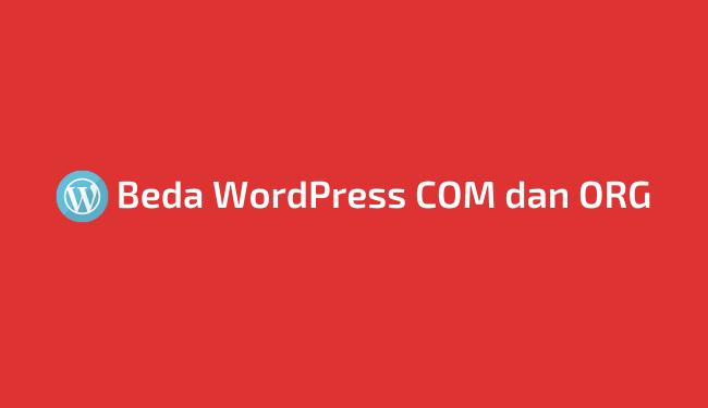 Perbedaan WordPress.com dan WordPress.org