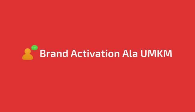 Membangun Brand Activation UKM dengan mudah